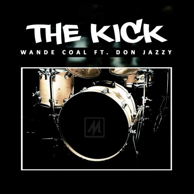 Wande Coal Ft. Don Jazzy - The Kick