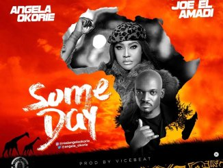Angela Okorie Ft. Joe EL - Someday