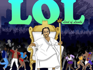 Naira Marley - LOL (Lord Of Lamba)