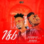 Sugarkay Ft. Idowest – Never Stop Believing (NSB)