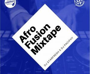 DJ Star Fresh – Afro Fusion Mixtape