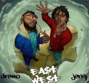 Download Dremo & Jeriq – East N West Album Free mp3