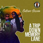 "Culture Session – ""A Trip Down Memory Lane"""