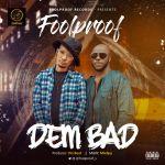 Foolproof – Dem Bad
