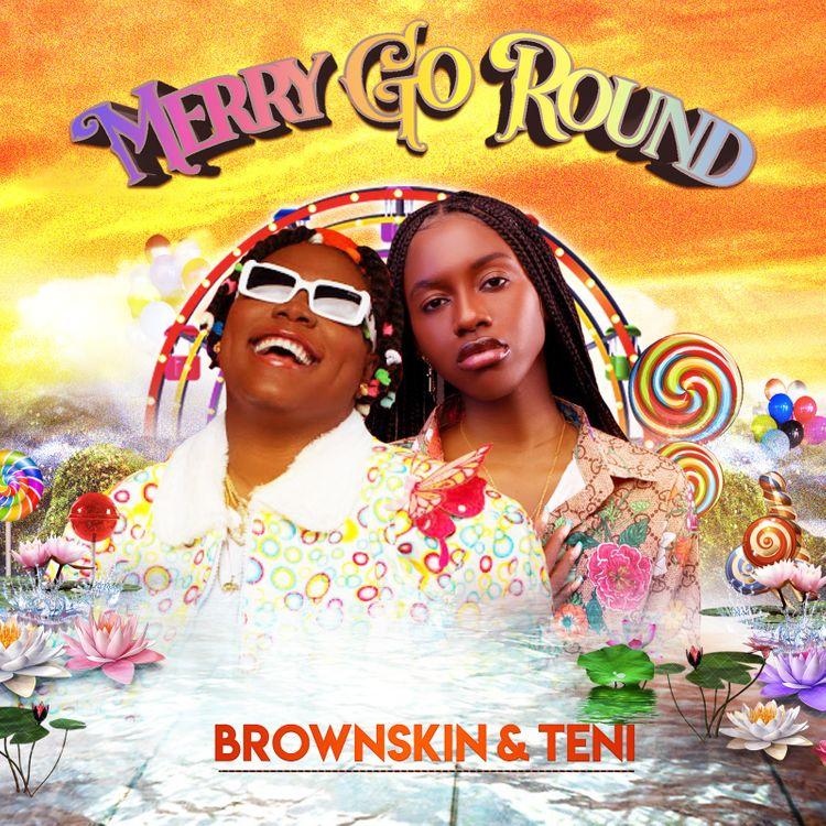 BrownSkin – Merry Go Round ft. Teni Audio