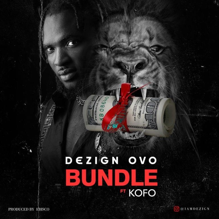 Dezign Ovo – Bundle ft. Kofo Audio
