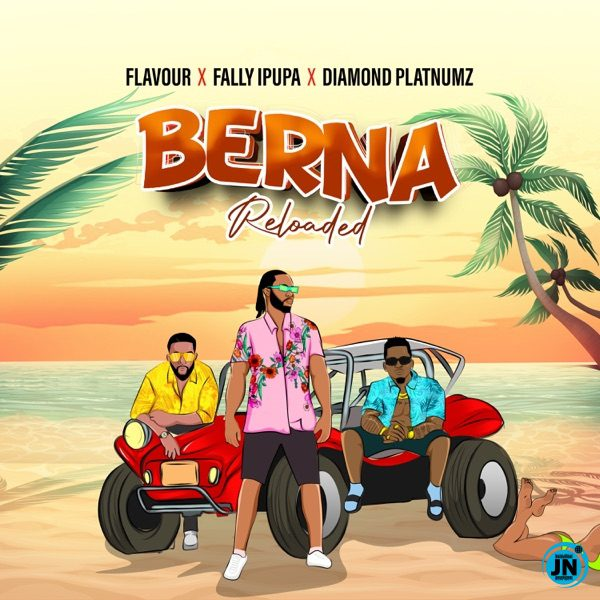 Flavour – Berna Reloaded ft. Fally Ipupa & Diamond Platnumz