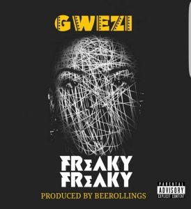 Gwezi – Freaky Freaky
