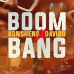 Konshens – Boom Bang ft Davido Audio