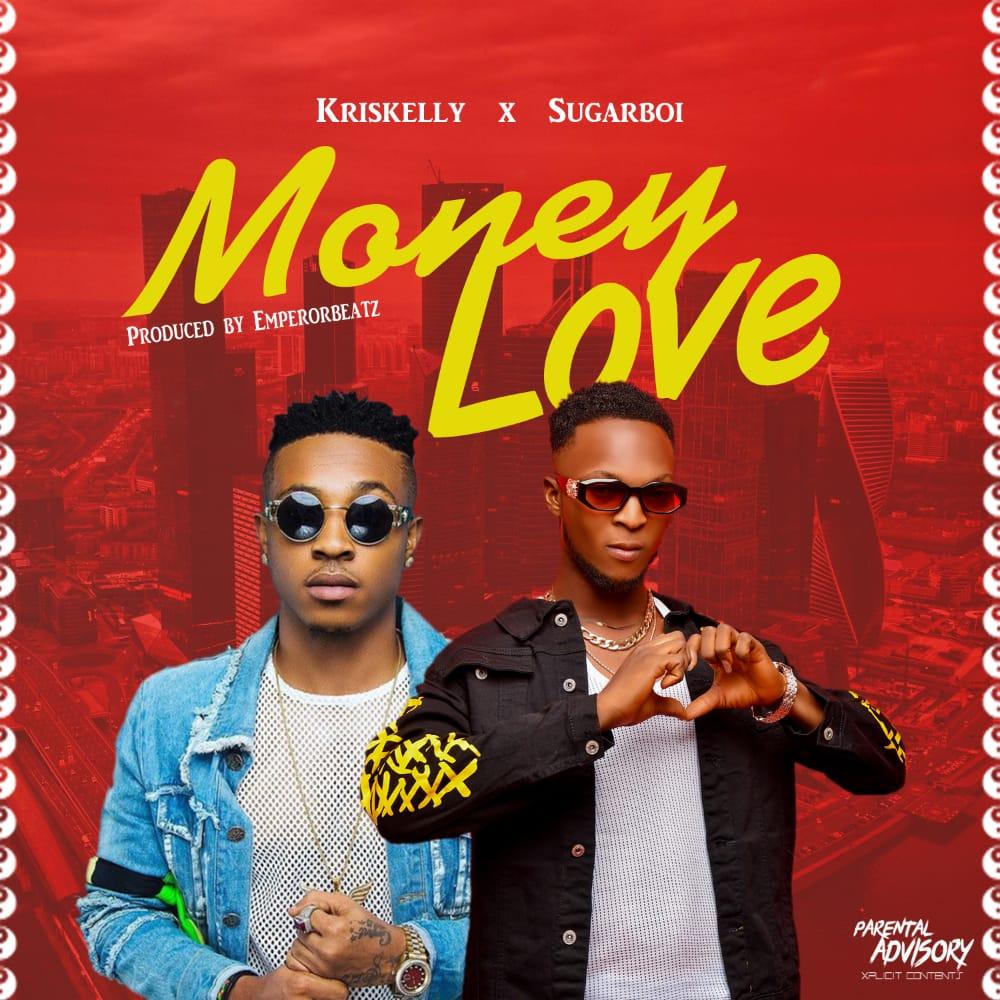 Kriskelly Ft. SugarBoi – Money Love Audio