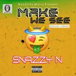 Snazzy N – Make we see ( Reggae version )