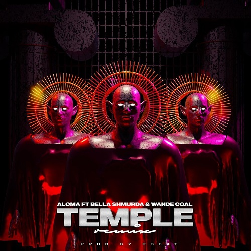 Aloma Ft Bella Shmurda & Wande Coal – Temple (Remix)
