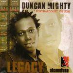 Duncan Mighty – Legacy (Ahamefuna) Album Audio