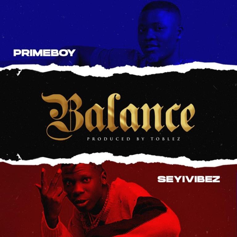 Primeboy Ft. Seyi Vibez – Balance Audio