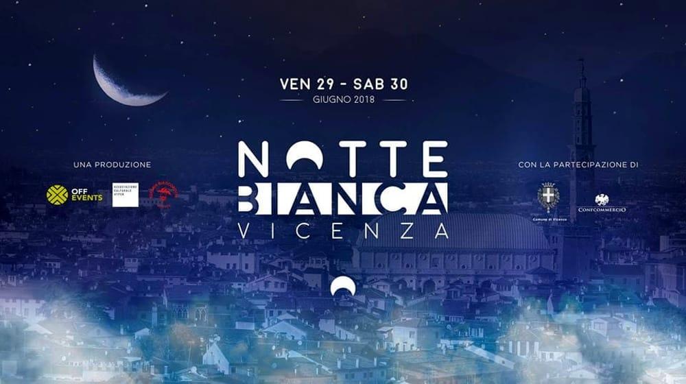 Notte Bianca 2018 A Vicenza Tutto Il Programma Eventi A