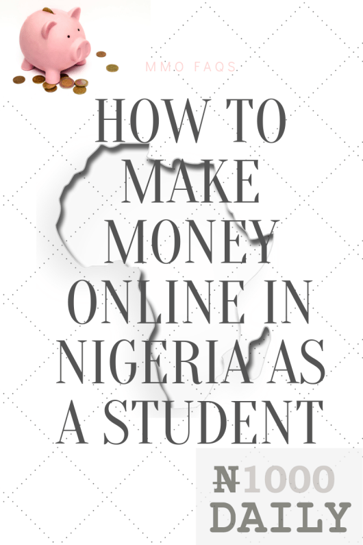 how to make money online in nigeria as a student