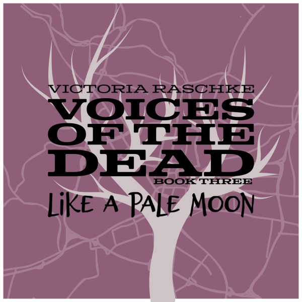 Cover of Voices of the Dead Book Three - Like A Pale Moon