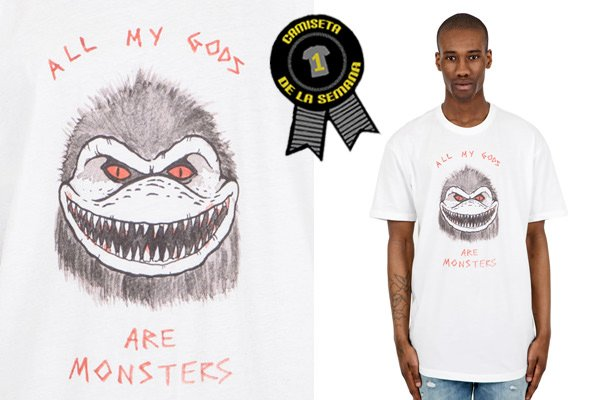 Camiseta semana all my gods are monsters