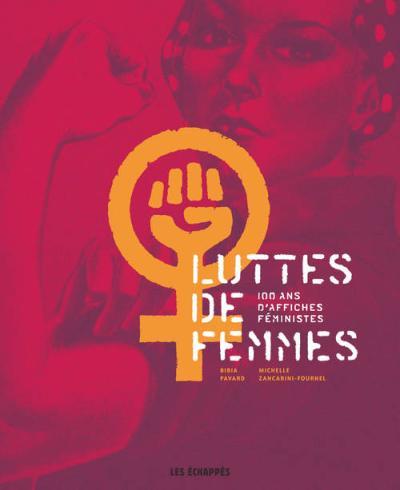 Luttes de femmes 100 d'affiches féministes