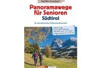 Neuer Wanderführer »Panoramawege für Senioren Südtirol« erschienen
