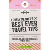 LONELY PLANET´S BEST EVER TRAVEL TIPS verrät die besten Tricks langjähriger Reiseprofis