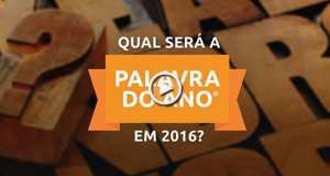 As 10 candidatas a PALAVRA DO ANO 2016!