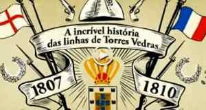 A incrível história das linhas de Torres Vedras!