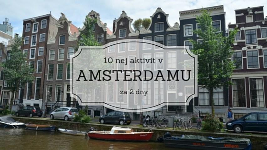 pokud se chystáte do hlavního města Nizozemí, tady jsou tipy na to, co v Amsterdamu podniknout, vidět a ochutnat, pokud máte na návštěvu třeba jen víkend.