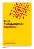 Pazzesco Luca mastrantonio a 100 libri in giardino