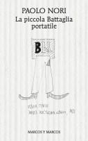 """16 luglio a 100 libri in giardino ore 21.30 Paolo Nori legge """"La piccola battaglia portatile"""" (Marcos y Marcos editore)"""