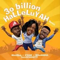 Music: Mike Abdul + Monique + A'dam - 30 Billion Halleluyah Remix