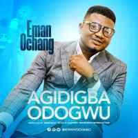 Music: Eman Ochang - Agidigba Odogwu