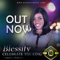 Download Music: Blesify - Celebrate The King | @blessify03