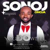 Download Music: Sonoj Onoja - You Do Well