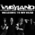 Wayland – Welcome To My Head