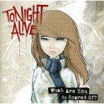 Tonight Alive – So What Are You Scared Of?