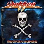Dokken – Broken Bones