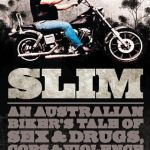 Book review: SLIM – An Australian Biker's Tale Of Sex, Drugs, Cops & Violence by Slim Spires