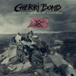 Cherri Bomb – This Is The End Of Control
