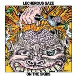 "LECHEROUS GAZE's New LP ""On the Skids"" Now Streaming in Full via Brooklyn Vegan"