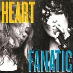 HEART – Fanatic