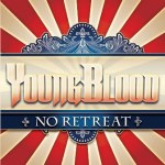 """NO RETREAT"" ALBUM RELEASE TODAY – EONIAN RECORDS PRESENTS YOUNGBLOOD VIDEO TEASER"
