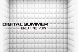Digital Summer – Breaking Point