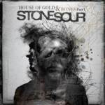 Stone Sour's House Of Gold & Bones Part 1 Out Today; Top Five At Radio!