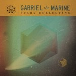 GABRIEL THE MARINE – Stars Collecting (EP)