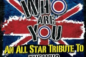 WHO ARE YOU – An All-star Tribute To The Who