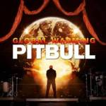 "PITBULL Unveils Details ""Global Warming!"""