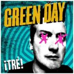 Green Day ¡TRÉ! Out Today