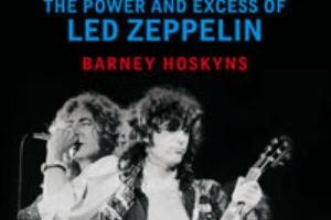 BOOK REVIEW – Trampled Underfoot – The Power And Excess Of Led Zeppelin, by Barney Hoskyns