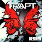 TRAPT – Reborn